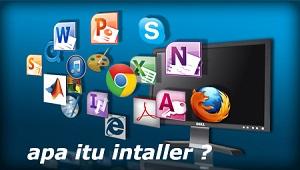apa itu installer