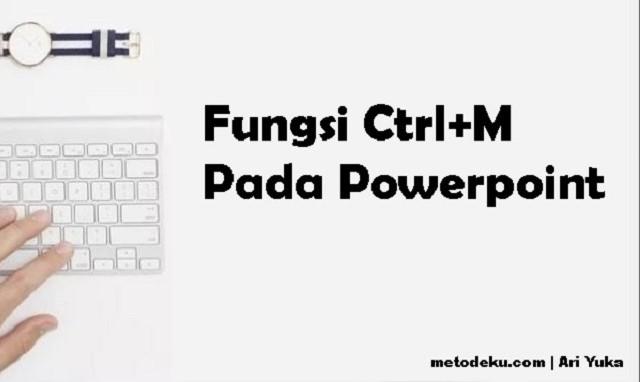 Fungsi Ctrl+M Pada PowerPoint
